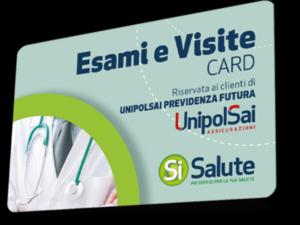 """""""UnipolSai Previdenza Futura"""" ti regala l'esclusiva Card SiSalute Esami e Visite"""